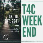 T4C WEEKEND 2021
